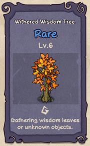 6 - Withered Wisdom Tree