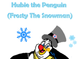 Hubie the Penguin (Frosty the Snowman)