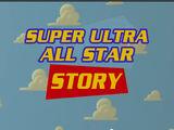 Super Ultra All-Star Story