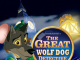 The Great Wolf Dog Detective