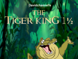 The Tiger King 1½