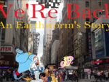 We're Back - An Earthworm's Story