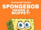 SpongeBob Hears a Muppet! (2008)