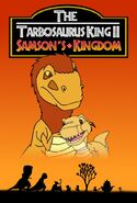 The Tarbosaurus King 2 Samson's Kingdom (2005)