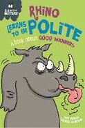 Rhinoceros Learns to Be Polite