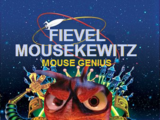 Fievel Mousekewitz: Mouse Genius