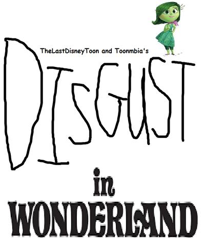 Disgust in Wonderland.