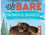 We Bare Venomous Snakes