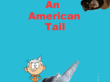 An American Tail (LUIS ALBERTO VIDEOS GALVAN PONCE Style)