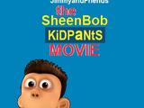 The SheenBob KidPants Movie