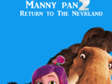 Manny Pan 2: Return To The Neverland