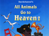 All Animals Go To Heaven 2 (Davidchannel Version)