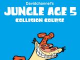 Jungle Age 5: Collision Course