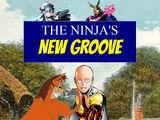 The Ninja's New Groove