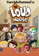 The Loud House (Davidchannel's Version) Poster