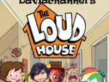 The Loud House (Davidchannel Version)