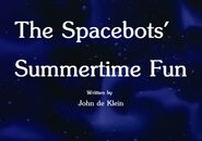 The Spacebots' Summertime Fun Title Card