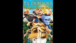 The Road To El Dorado (Dragon Rockz Style)