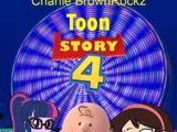 Toon Story 4 (Charlie BrownRockz)