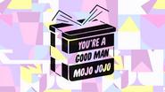 PPG You're a Good Man Mojo Jojo