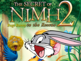 The Secret of N.I.M.H. 2: Bugs Bunny to The Rescue (Davidchannel's Version)