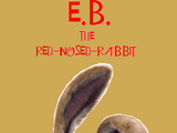 E.B. the Red-Nosed Rabbit