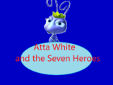 Atta White and the Seven Heroes
