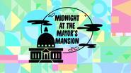 Midnight At Mayor's Mansion