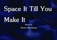 Space It Till You Make It Title Card