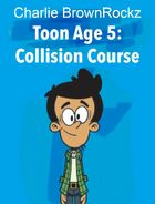 Toon Age 5 Collision Course (2016; Movie Poster)