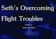 Seth's Overcoming Flight Troubles Title Card