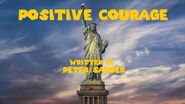 Positive Courage (Title Card)