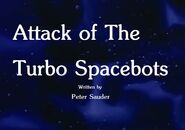 Attack of The Turbo Spacebots Title Card