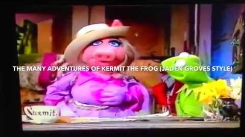 The Many Adventures of Kermit the Frog (Jaden Groves Style)