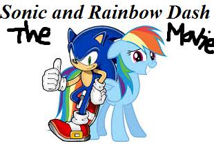 Sonic and Rainbow Dash - The Movie