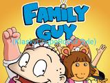 Family Guy (KlaskyCsupoRockz Style)