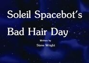 Soleil Spacebot's Bad Hair Day Title Card