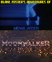 Blake Foster's Adventures of Michael Jackson Moonwalker
