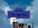 The Tigger King