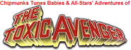 Chipmunks Tunes Babies & All-Stars' Adventures of Toxic Avenger
