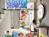 Blue's Room: The Super Readers Come Over
