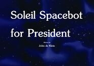 Soleil Spacebot for President Title Card