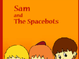 Sam and the Spacebots (1983)
