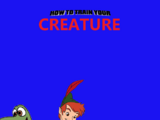 How to Train your Creature