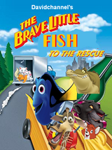The Brave Little Fish: to the Rescue (Davidchannel's Version)