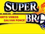 Super LUIS ALBERTO VIDEOS GALVAN PONCE Bros.