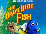 The Brave Little Fish (Davidchannel's Version)