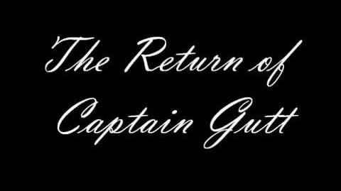 """The Return of Captain Gutt"" Trailer"