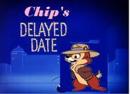 Chip's delayed