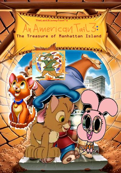 An American Tail 3 - The Treasure of Manhattan Island (TheLastDisneyToon's Style).
